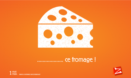 …ce fromage !