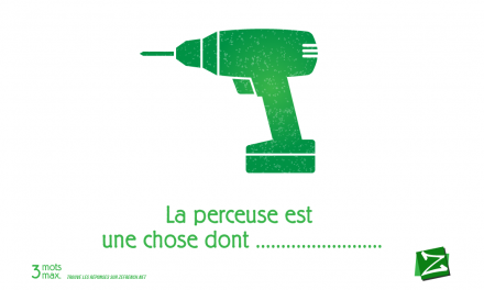 La perceuse…